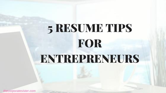 5 RESUME TIPS FOR ENTREPRENEURS  5 Resume Tips