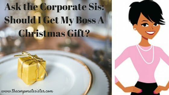 ask the corporate sis_should i get my boss a christmas gift