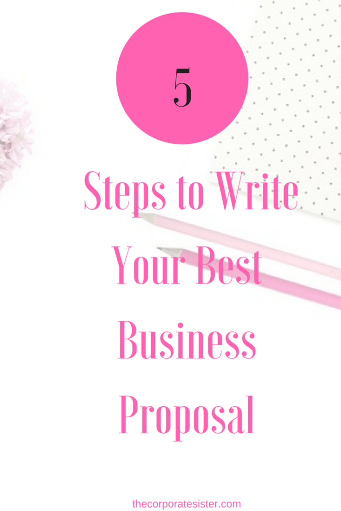 5 Steps To Write Your Best Business Proposal The Corporate Sister